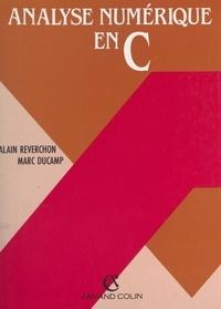 Marc Ducamp et Alain Reverchon - Analyse numérique en C.