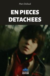 Marc Dufaud - En Pièces Détachées.