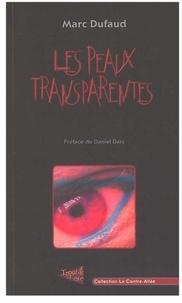 Marc Dufaud - Les peaux transparentes.