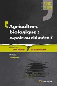 Marc Dufumier et Thierry Doré - Agriculture biologique : espoir ou chimère ?.