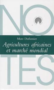 Marc Dufumier - Agricultures africaines et marché mondial.