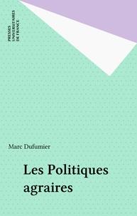 Marc Dufumier - Les Politiques agraires.