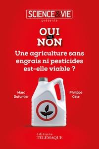 Marc Dufumier et Philippe Gate - Une agriculture sans engrais ni pesticides est-elle viable ?.