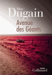 Livres télécharger des ebooks gratuits Avenue des Géants par Marc Dugain (Litterature Francaise) 9782070132355