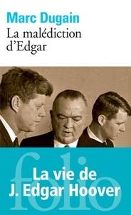 Marc Dugain - La malédiction d'Edgar.