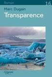 Marc Dugain - Transparence.