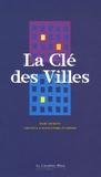Marc Dumont et Cristina D'Alessandro-Scarpari - La Clé des Villes.