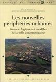 Marc Dumont et Emmanuelle Hellier - Les nouvelles périphéries urbaines - Formes, logiques et modèles de la ville contemporaine.