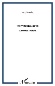 Marc Dumoulin - Du pain des jours - Histoires sacrées.