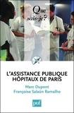 Marc Dupont et Françoise Salaün Ramalho - L'Assistance publique - Hôpitaux de Paris.