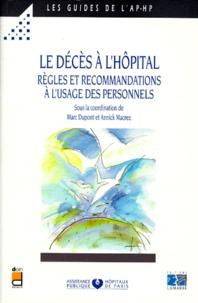 Marc Dupont et  Collectif - Le décès à l'hôpital - Règles et recommandations à l'usage des personnels, points essentiels.