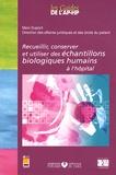 Marc Dupont - Recueillir, conserver et utiliser des échantillons biologiques humains à l'hôpital.