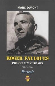 Marc Dupont - Roger Faulques - L'homme aux mille vies, 1924-2011.