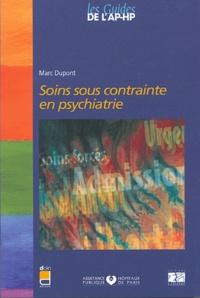 Marc Dupont - Soins sous contrainte en psychiatrie.
