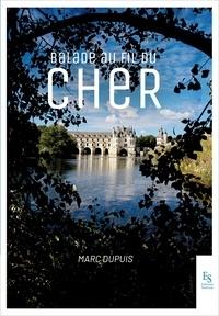 Marc Dupuis - Balade au fil du Cher.