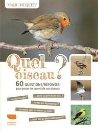 Marc Duquet - Quel oiseau ? - 60 questions/réponses pour percer le secret de nos oiseaux.
