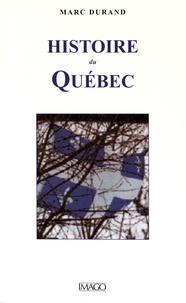 Marc Durand - Histoire du Québec.