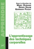 Marc Durand et Denis Hauw - L'apprentissage des techniques corporelles.