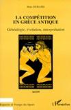 Marc Durand - LA COMPETITION EN GRECE ANTIQUE. - Généalogie, évolution, interprétation.