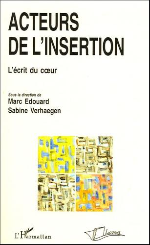 Marc Edouard et Sabine Verhaegen - Acteurs de l'insertion - L'écrit du coeur.