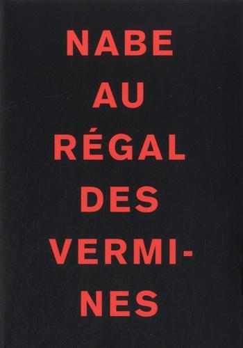 Marc-Edouard Nabe - Au régal des vermines.