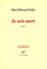 Marc-Edouard Nabe - Je suis mort.