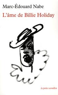 Marc-Edouard Nabe - L'âme de Billie Holiday.