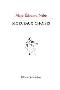Marc-Edouard Nabe - Morceaux choisis.