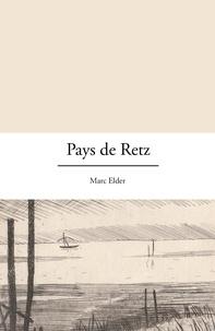 Marc Elder - Pays de Retz - Portrait d'une région.