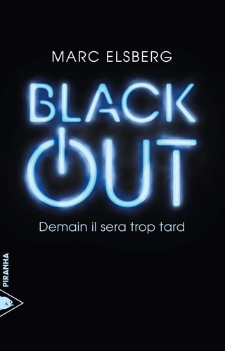 Marc Elsberg - Black-out - Demain il sera trop tard.