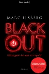 Marc Elsberg - BLACKOUT - Morgen ist es zu spät.