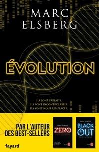 Marc Elsberg - Evolution - Ils sont parfaits. Ils sont incontrôlables. Ils vont nous remplacer.