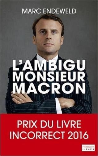 L'ambigu Monsieur Macron - Marc Endeweld - Format PDF - 9782081374560 - 13,99 €