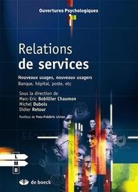 Marc-Eric Bobillier Chaumon et Michel Dubois - Relations de services; Nouveaux usages, nouveaux usagers : Banque, hôpital, poste, etc.