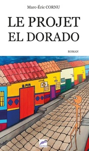 Marc-Eric Cornu - Le projet El Dorado.