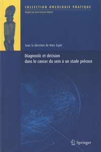 Marc Espié - Diagnostic et décision dans le cancer du sein à un stade précoce.