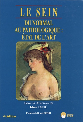 Le sein. Du normal au pathologique : état de l'art 4e édition