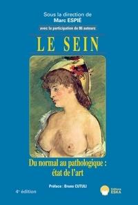 Livres télécharger pdf gratuitement Le sein  - Du normal au pathologique : état de l'art iBook MOBI ePub en francais 9782747230032 par Marc Espié