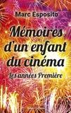 Marc Esposito - Mémoires d'un enfant du cinéma - Les années Première.