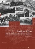 Marc Etchegorry - Au fil de l'Eure - 300 ans d'histoire des sapeurs-pompiers.