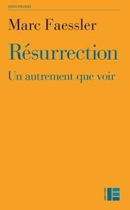 Marc Faessler - Résurrection.
