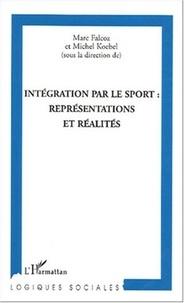 Marc Falcoz et Michel Koebel - Intégration par le sport : représentations et réalités.