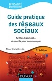 Marc Fanelli-Isla - Guide pratique des réseaux sociaux - Twitter, Facebook... des outils pour communiquer.