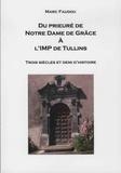 Marc Faudou - Du prieuré de Notre Dame de Grâce à l'IMP de Tullins - Trois siècle et demi d'histoire.