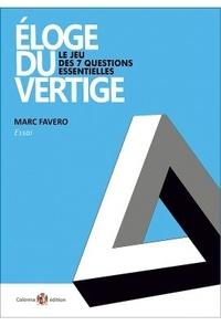 Marc Favero - Eloge du vertige - Le jeu des 7 questions essentielles.