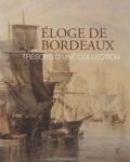 Marc Favreau - Eloge de Bordeaux - Trésors d'une collection.