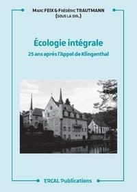 Marc Feix et Frédéric Trautmann - Ecologie intégrale - 25 ans après l'Appel de Klingenthal.