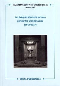 Marc Feix et Jean-Noël Grandhomme - Les évêques alsaciens-lorrains pendant la Grande Guerre (1914-1918) - Journée d'étude, Strasbourg, 17 novembre 2018.