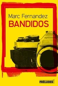 Marc Fernandez - Bandidos.