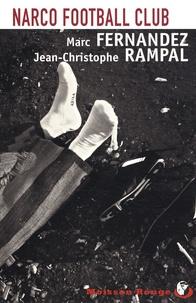 Marc Fernandez et Jean-Christophe Rampal - Narco Football Club.